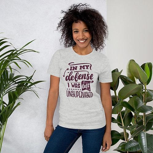 I was left Unsupervised - Short-Sleeve Unisex T-Shirt