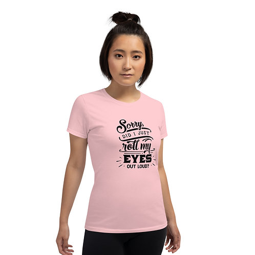 Roll my eyes Outloud- Women's short sleeve t-shirt