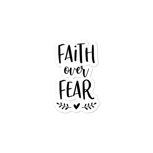 Faith over Fear 2- Bubble-free stickers