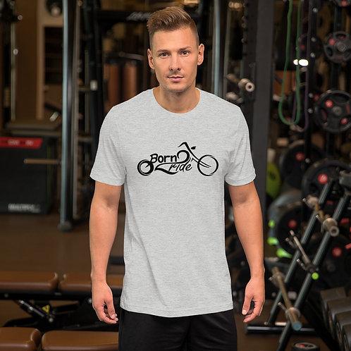 Born 2 Ride Short-Sleeve Unisex T-Shirt