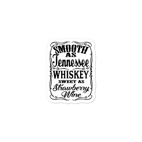 Smooth as Tennessee sweet as Wine - Bubble-free stickers