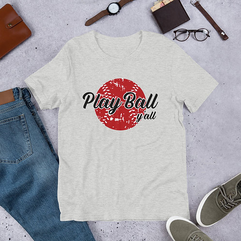 Play Ball Y'all - Short-Sleeve Unisex T-Shirt