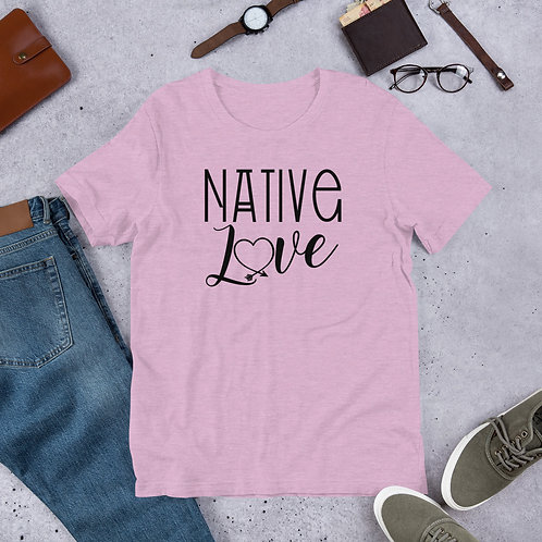 Native Love - Short-Sleeve Unisex T-Shirt