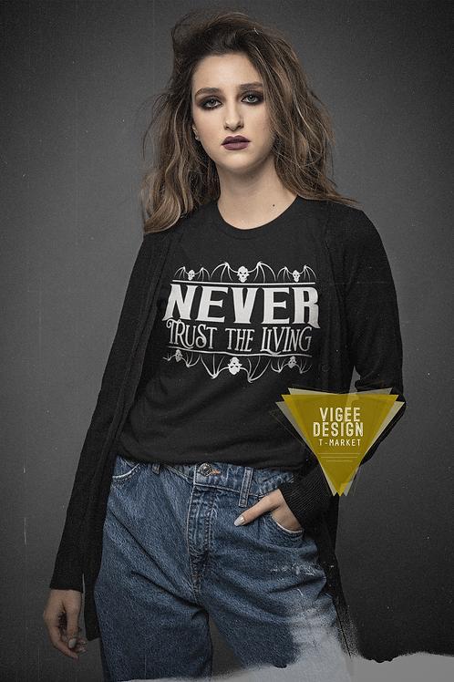 Never Trust the Living - Basic Short-Sleeve Unisex T-Shirt