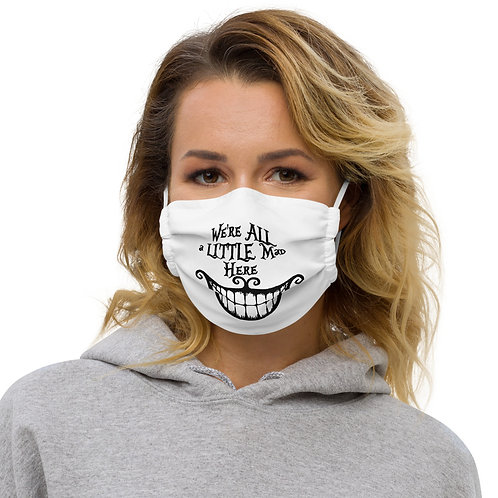 We're All A Little Mad Here - Premium face mask