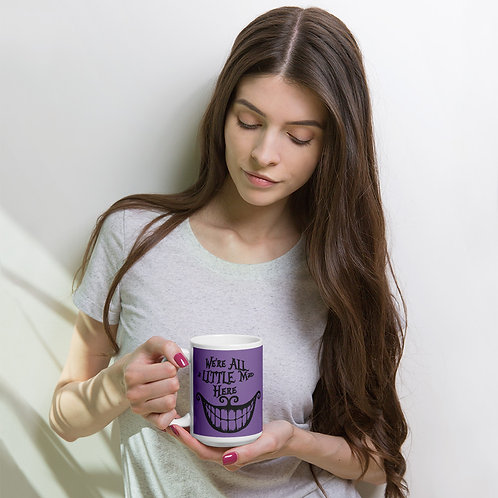 We're All a Little Mad Here - glossy mug