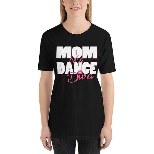 Mom of a Dance Diva - Short-Sleeve Unisex T-Shirt