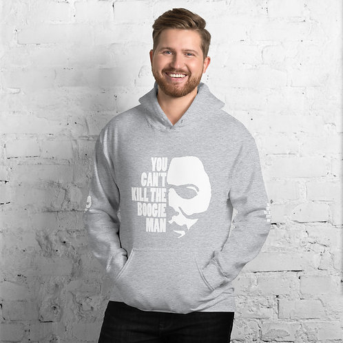 You Can't kill the Boogie Man - Unisex Hoodie