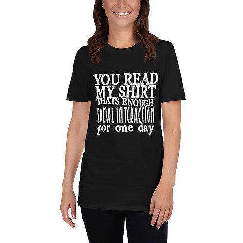 Thats Enough Social Interaction - Short-Sleeve Unisex T-Shirt