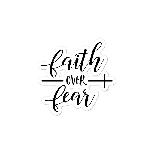 Faith over Fear - Bubble-free stickers
