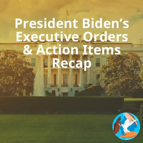 Recap of President Biden's First Executive Orders