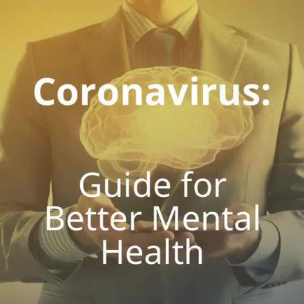 Coronavirus: Guidance for Better Mental Health