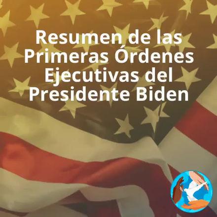 Resumen de las Primeras Órdenes Ejecutivas del Presidente Biden