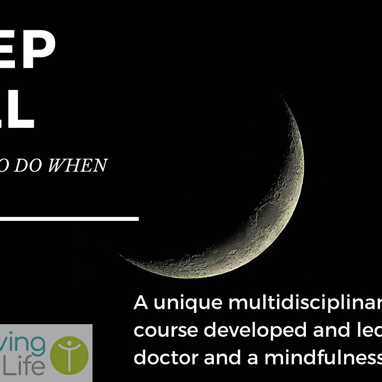 Sleep well & what to do when you can't