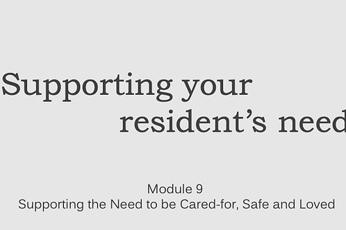 Supporting Resident's ~ Module 9 Supporting the Need to Feel Safe...