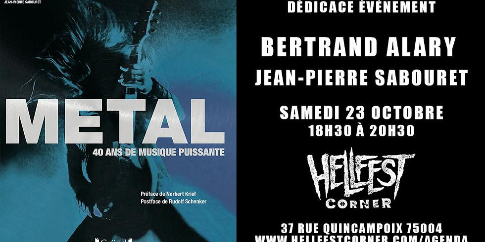 DÉDICACE : METAL 40 ans de musique puissante avec BERTRAND ALARY ET JEAN-PIERRE SABOURET