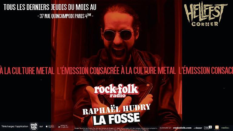 LA FOSSE Animé par Raph Hudry de Rock & Folk Radio