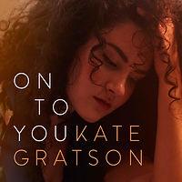 Kate Gratson_single_On To You