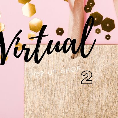 Virtual Pop Up Shop 2!