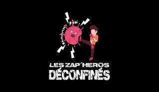 Les Zap'Héros déconfinés