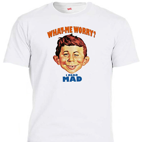 "MAD MAGAZINE,Alfred E, Inspired ""What Me Worry?"" ,T-SHIRTS, SIZES S-5XL,T-1419"