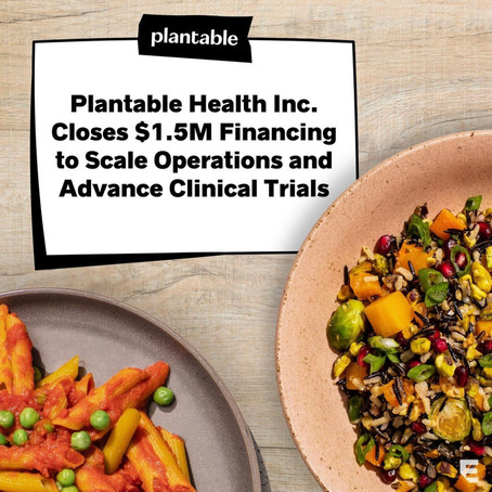 Plantable Health Inc. Closes $1.5M Financing to Scale Operations and Advance Clinical Trials