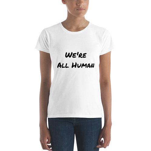 """We're All Human"" Women's Short Sleeve T-Shirt (White)"