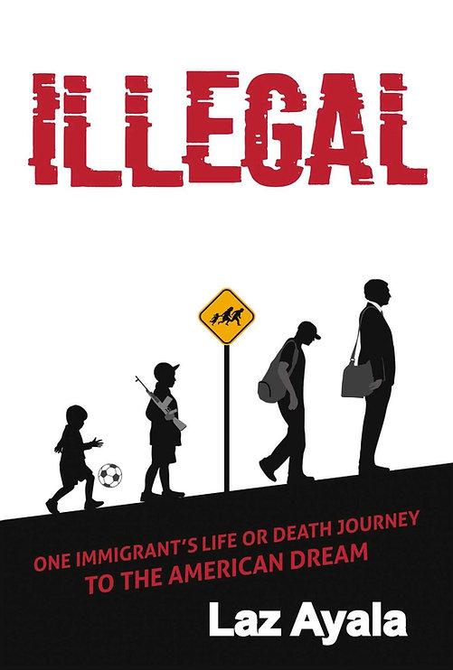 Illegal By Laz Ayala.jpg