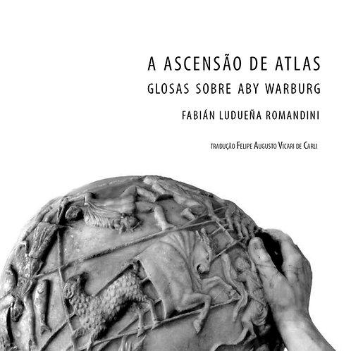 A ascensão de Atlas. Glosas sobre Aby Warburg     Fabián Ludueña Romandini