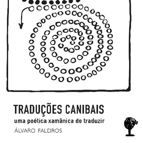 Traduções canibais: uma poética xamânica do traduzir