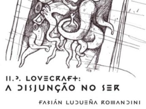 H.P. Lovecraft: a disjunção no Ser   Fabián Ludueña Romandini