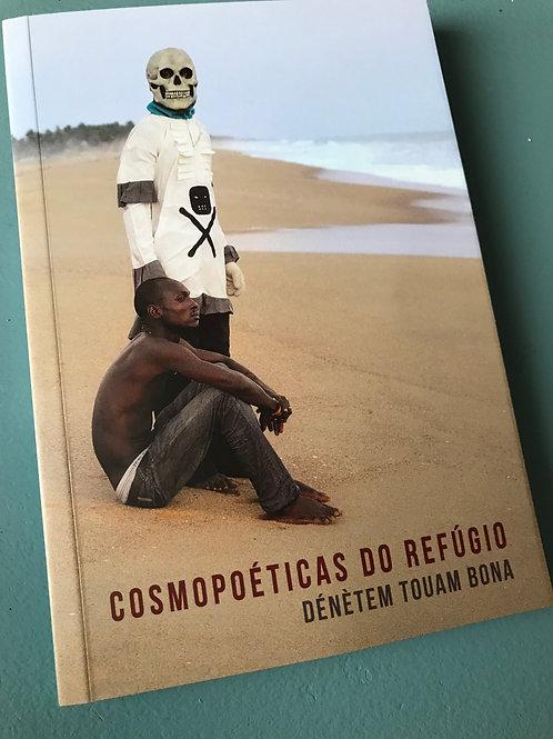 Cosmopoéticas do refúgio | Dénètem Touam Bona