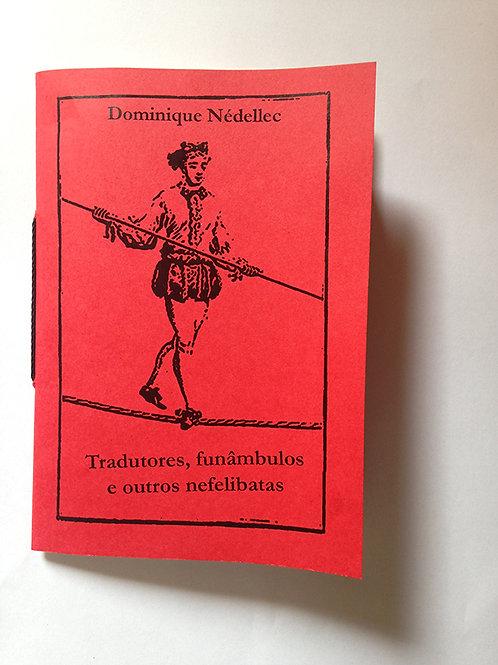 Tradutores, funâmbulos e outros nefelibatas [Dominique Nédellec]