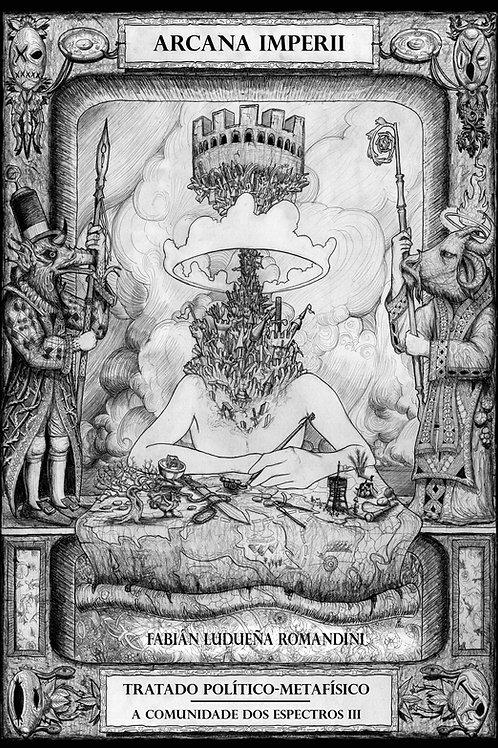 Arcana imperii. Tratado metafísico-político. A comunidade dos espectros III