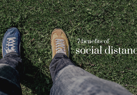 7 Unexpected Benefits of Social Distancing