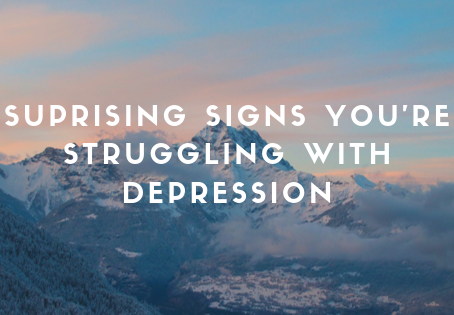 6 Surprising Signs You're Struggling with Depression