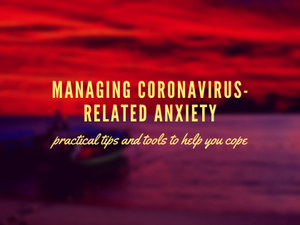 How to manage Coronavirus-related anxiety