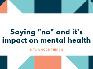 "How saying ""no"" positively impacts mental health"