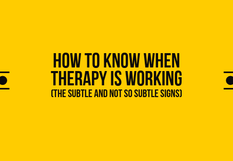 9 Signs Therapy is Actually Working