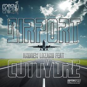 AIRPORT - Cutty Dre, Andrew Lozano