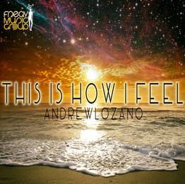 HOW I FEEL - Andrew Lozano