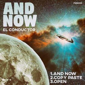 AND NOW - El Conductor