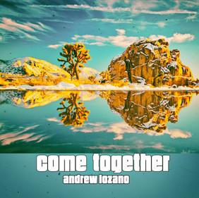 COME TOGETHER - Andrew Lozano
