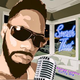 SMASH THAT - Andrew Lozano, Cutty Dre