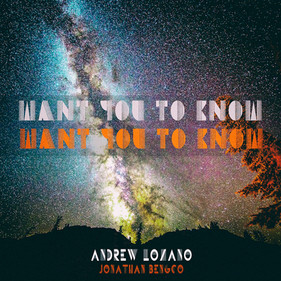 WANT YOU TO KNOW - Andrew Lozano