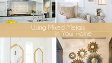 Using Mixed Metals in Your Home