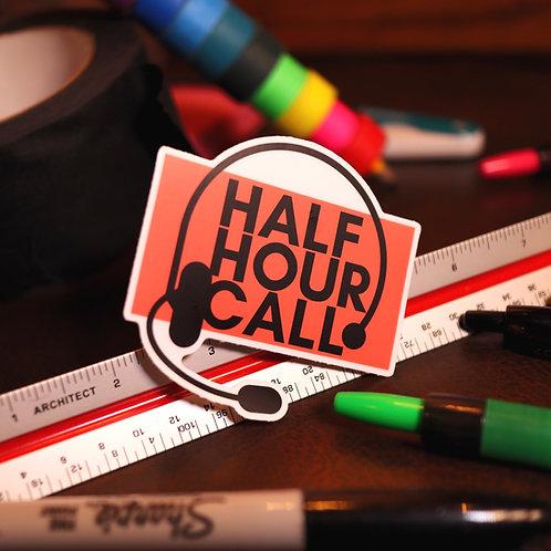 Sticker - Half Hour Call