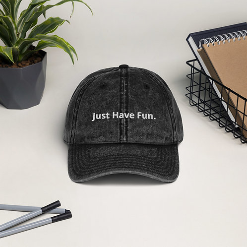 Just Have Fun.