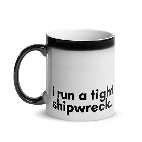 """i run a tight shipwreck"" Magic Mug"