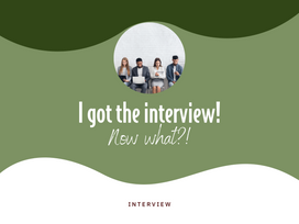 I got the interview! Now what?!